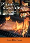 Plank Cooking The essence of Natural Wood By Scott and Tiffany Haugen